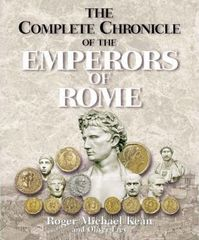 The complete chronicle of the emperors of Rome - Roger Michael Kean, Oliver Frey (ISBN 1902886054)