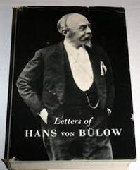Letters of Hans von Bülow to Richard Wagner, Cosima Wagner, his daughter Daniela, Luise von Bülow, Karl Klindworth, Carl Bechstein - Hans Von Bülow (ISBN 9780844300511)