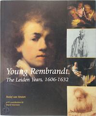 Young Rembrandt, The Leiden Years, 1606-1632 - R. van Straten, L.D. Couprie, I. Moerman (ISBN 9789075035223)