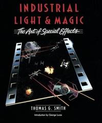 Industrial Light and Magic - Thomas Graham Smith (ISBN 9780345322630)