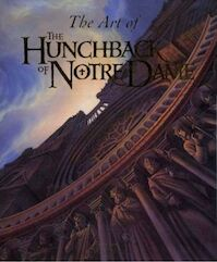The Art of the Hunchback of Notre Dame - Stephen Rebello (ISBN 9780786862085)