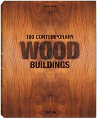 100 Contemporary Wood Buildings - Philip Jodidio (ISBN 9783836542814)