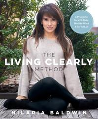 The Living Clearly Method - Hilaria Baldwin (ISBN 9781623366988)