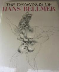 The Drawings of Hans Bellmer - Alex Grall