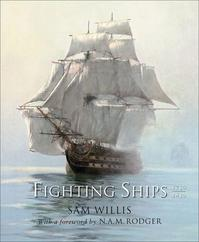 Fighting Ships 1750-1850 - Sam Willis (ISBN 9781847242037)