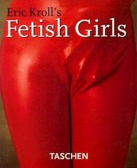 Eric Kroll's Fetish Girls - Eric Kroll (ISBN 9783822881705)