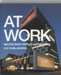 At Work: Neutelings Riedijk Architects - (ISBN 9789064505843)