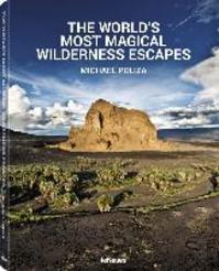 The World's Most Magical Wilderness Escapes - (ISBN 9783832732387)