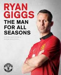 Ryan Giggs: The Man for All Seasons - Steve Bartram (ISBN 9781471139901)