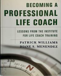 Becoming a Professional Life Coach: Lessons from the Institute of Life Coach Training - Patrick Williams, Diane S. Menendez (ISBN 9780393705058)