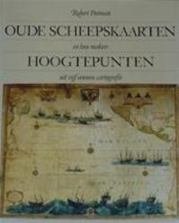 Oude scheepskaarten en hun makers - Robert Putman (ISBN 9789023005049)