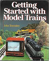 Getting started with model trains - John Townsley (ISBN 0806973625)