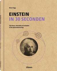 Einstein in 30 seconden (ISBN 9789089988768)