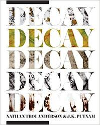 Decay - Nathan Troi Anderson, J. K. Putnam (ISBN 9780979554674)