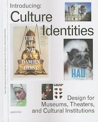 Introducing: Culture Identities / Design for Museums, Theaters and Cultural Institutions - (ISBN 9783899554748)