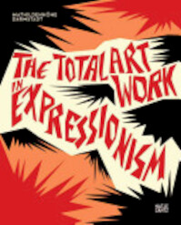 The Total Artwork in Expressionism - Ralf Beil, Claudia Dillmann (ISBN 9783775727136)