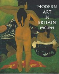 Modern art in Britain, 1910-1914 - Anna Gruetzner Robins, Barbican Art Gallery (ISBN 9781858940397)