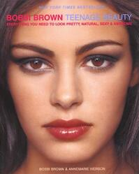 Bobbi Brown Teenage Beauty - Bobbi Brown, Annemarie Iverson (ISBN 9780060957247)