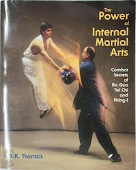 Power of Internal Martial Arts - Bruce Kumar Frantzis (ISBN 9781556432538)