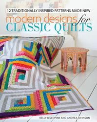Modern Designs for Classic Quilts - Kelly Biscopink (ISBN 9781440229688)