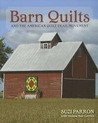Barn Quilts and the American Quilt Trail Movement - Suzi Parron (ISBN 9780804011389)