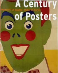 A century of posters - Martijn F. Le Coultre, Alston W. Purvis (ISBN 9789074265430)