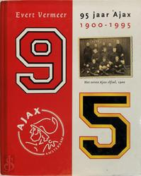 95 jaar Ajax, 1900-1995 - Evert Vermeer (ISBN 9789024523641)