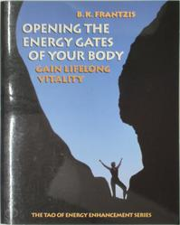 Opening the Energy Gates of Your Body - Bruce Kumar Frantzis (ISBN 9781556431647)