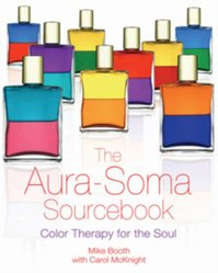 The Aura-Soma Sourcebook - Mike Booth (ISBN 9781594770777)