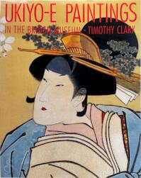 Ukiyo-e paintings in the British Museum - Timothy Clark, British Museum (ISBN 9780714114606)