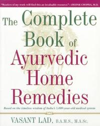 Complete Book of Ayurvedic Home Remedies - Vasant Lad (ISBN 9780609802861)