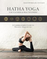 Hatha Yoga for teachers and practitioners - Ram Jain, Kalyani Hauswirth-Jain (ISBN 9789082705614)