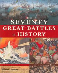 The Seventy Great Battles in History - Jeremy Black [Ed.] (ISBN 9780500251256)