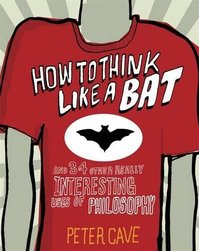 How to Think Like a Bat - Peter Cave (ISBN 9781849164818)