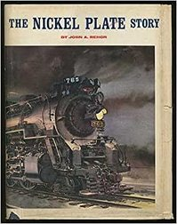 The Nickel Plate story - John A. Rehor