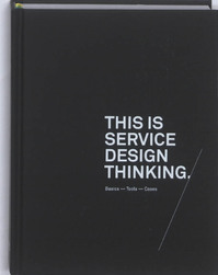 This Is Service Design Thinking - Jakob Schneider, Marc Stickdorn (ISBN 9789063692568)