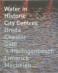 Water in Historic City Centres - J. Huisman (ISBN 9789071376313)