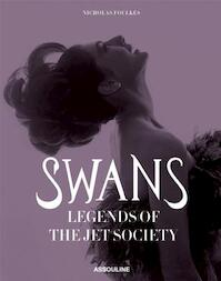 Swans: Legends of Jet Society - nick foulkes (ISBN 9781614281283)