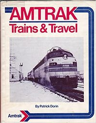 Amtrak: trains and travel - Patrick Dorin (ISBN 087564533x)