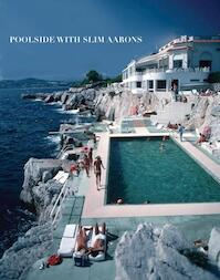 Poolside with Slim Aarons - Slim Aarons (ISBN 9780810994072)