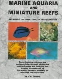 Marine Aquaria and Miniature Reefs: The Fishes, the Invertebrates, the Techniques - Dr C.W. Emmens (ISBN 9780866220873)