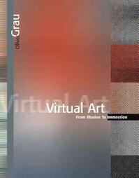 Virtual Art - From Illusion to Immersion - Oliver Grau (ISBN 9780262572231)