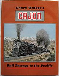 Cajun - Rail passage to the Pacific - Chard L. Walker (ISBN 0870460722)