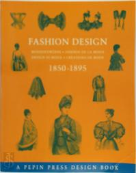Fashion design 1850-1895 - Unknown (ISBN 9789054960447)