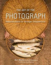 The Art of the Photograph - Art Wolfe, Rob Sheppard (ISBN 9780770433161)