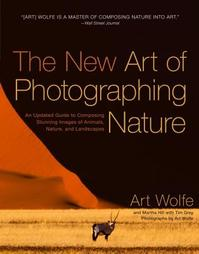 The New Art of Photographing Nature - Art Wolfe, Martha Hill, Tim Grey (ISBN 9780770433154)