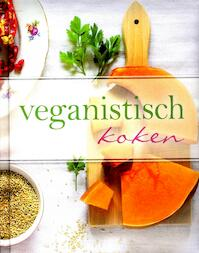 Veganistisch koken - Unknown (ISBN 9781474800488)