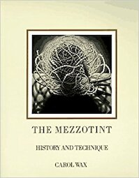 The mezzotint: History and Technique - Carol Wax (ISBN 9780810936034)