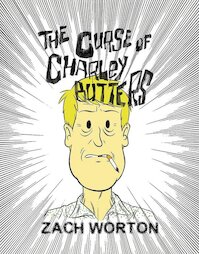 The Curse of Charley Butters - Zach Worton (ISBN 9781772620221)