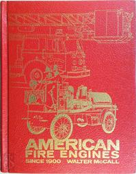 American Fire Engines Since 1900 - Walter Miller Pearce McCall (ISBN 9780912612089)